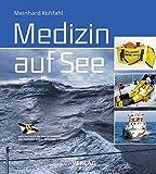 Medizin auf See: Erste Hilfe . Diagnose . Behandlung